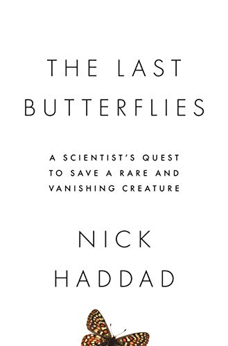 The Last Butterflies - A Scientist`s Quest to Save a Rare and Vanishing Creature