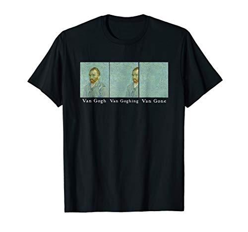 Van Gogh Van Goghing Van Gone lustig Herren Damen Geschenk T-Shirt