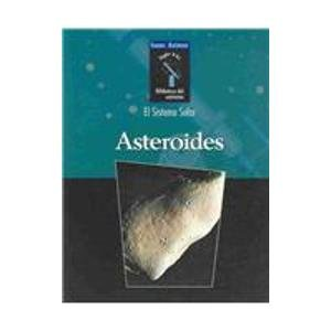 Asteroides / Asteroids (Isaac Asimov Biblioteca Del Universo, Siglo Xxi, El Sistema Solar) por Isaac Asimov