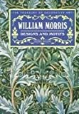 William Morris Designs and Motifs (The Treasury of Decorative Art)