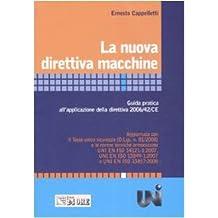 La nuova direttiva macchine. Guida pratica all'applicazione della direttiva 2006/42/CE