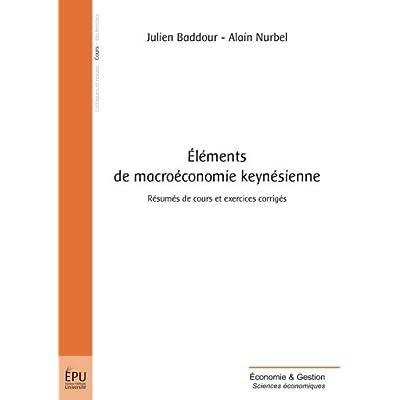 Éléments de Macroéconomie keynésienne : résumés de cours et exercices