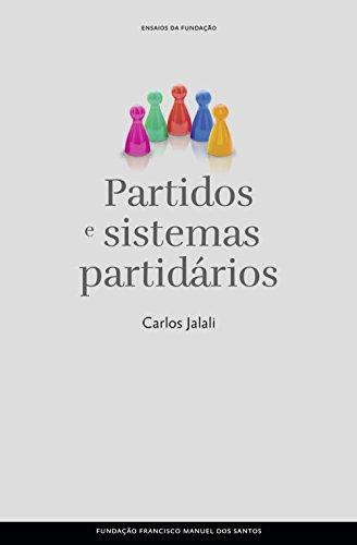 Partidos e Sistemas Partidários (Portuguese Edition) por Carlos Jalali