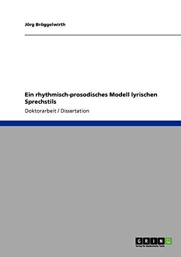Ein rhythmisch-prosodisches Modell lyrischen Sprechstils por Jörg Bröggelwirth