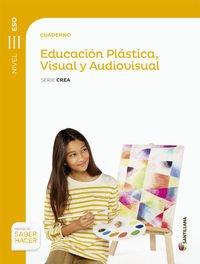 CUADERNO-EDUCACION-PLASTICA-VISUAL-y-AUDIOVISUAL-SERIE-CREA-NIVEL-III-ESO-SABER-HACER-9788468018362