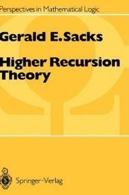 Higher Recursion Theory (Perspectives in Mathematical Logic) by Gerald E. Sacks (1990-12-03)