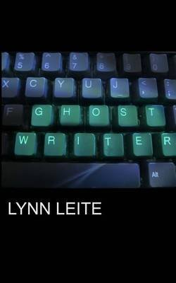 [(Ghost Writer)] [By (author) MS Lynn Leite] published on (July, 2011)