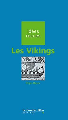 Les Vikings: idées reçues sur les Vikings