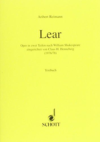 Lear: Oper in 2 Teilen nach William Shakespeare. Solostimmen, Sprecher, Chor und Orchester. Textbuch/Libretto.