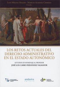 Retos actuales del derecho administrativo en el estado autonómico,Los (2 Vols) por Luis Míguez Macho