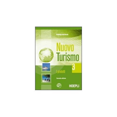 Nuovo Turismo. I Prodotti. Con Espansione Online. Per Gli Ist. Tecnici E Professionali: 3