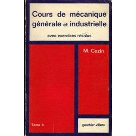 COURS MECANIQUE GENERALE. Tome 3