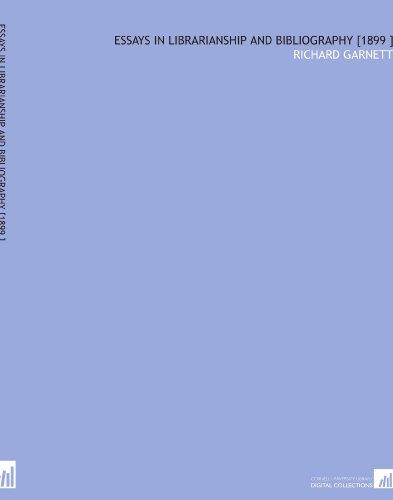 Essays in Librarianship and Bibliography [1899 ] por Richard Garnett