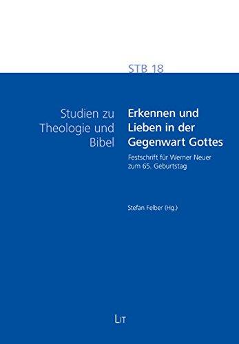 Erkennen und Lieben in der Gegenwart Gottes: Festschrift für Werner Neuer zum 65. Geburtstag