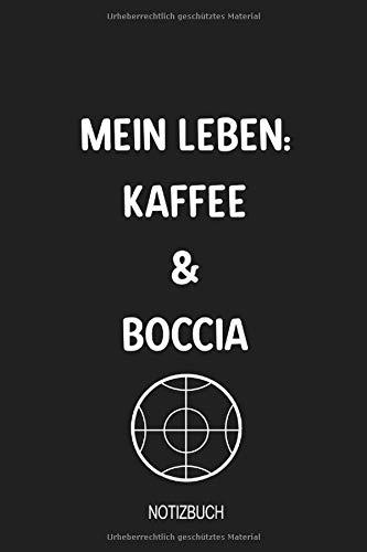 Mein Leben: Kaffee und Boccia Notizbuch: Halte deine Fortschritte beim Boule spielen fest