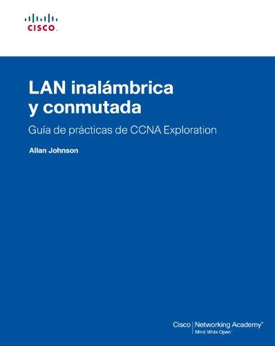 LAN inalámbrica y conmutada : guía de prácticas de CCNA exploration