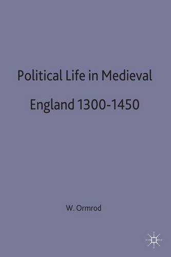 Political Life in Medieval England, 1300-1450 (British History in Perspective) by W. M. Ormrod (1995-08-07)