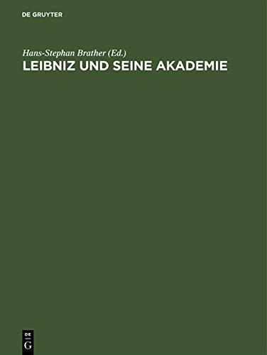Leibniz und seine Akademie: Ausgewählte Quellen zur Geschichte der Berliner Sozietät der Wissenschaften 1697-1716