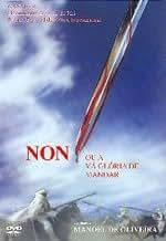 No, or the Vain Glory of Command ( 'Non', ou A Vã Glória de Mandar ) ( Non, ou la vaine gloire de commander )