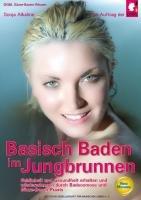 Basisch Baden im Jungbrunnen: Schönheit und Gesundheit erhalten und wiedererlangen durch Badeosmose und Säure-Basen-Praxis