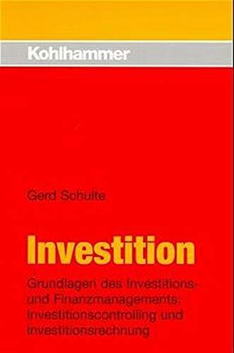 Investition: Grundlagen des Investitions- und Finanzmanagements: Investitionscontrolling und Investitionsrechnung