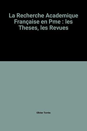 La Recherche Academique Française en Pme : les Theses, les Revues par Olivier Torrès