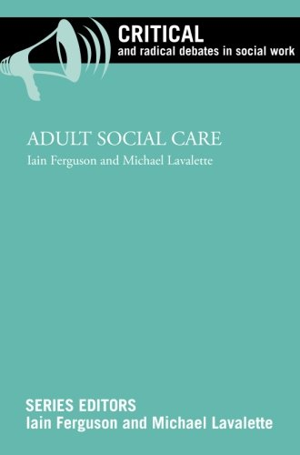 Adult social care (Critical and Radical Debates in Social Work)
