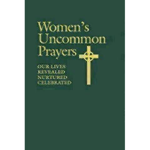 Women's Uncommon Prayers: Our Lives Revealed, Nurtured, Celebrated by Elizabeth Rankin Geitz (2000-06-05)