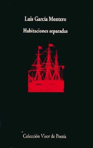 Habitaciones Separadas (Visor de Poesía) por Luis García Montero
