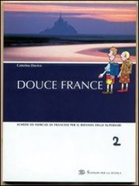 Douce France. Con CD Audio. Per la Scuola media: 2