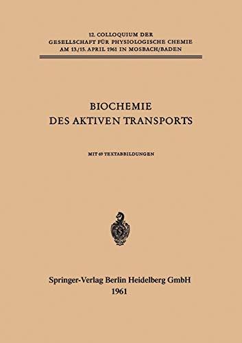 Forschung Aminosäure (Biochemie des Aktiven Transports (Colloquium der Gesellschaft für Biologische Chemie in Mosbach Baden, Band 12))