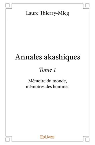 Annales Akashiques - Tome 1