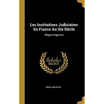 Les Institutions Judiciaires En France Au XIE Siècle: Région Angevine