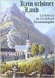 Kein schöner Land. Liederbuch im Grossdruck: Kein schöner Land. Gesamtausgabe. Großdruck. Liederbuch ( 2002 ) -