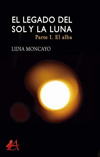 El legado del sol y la luna eBook: Moncayo, Lidia : Amazon.es ...