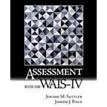 Assessment with the WAIS-IV by Jerome M. Sattler (2009-01-01)