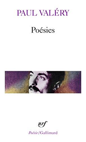 Poésies : Album de vers anciens, Charmes, Amphion, Sémiramis, Cantate du Narcisse, Pièces diverses de toute époque par Paul Valéry