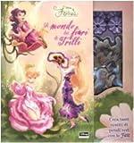 Il mondo dei fiori di Trilli. Fairies. Il mondo segreto di Trilli. Ediz. illustrata. Con gadget