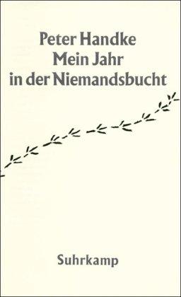 Buchseite und Rezensionen zu 'Mein Jahr in der Niemandsbucht: Ein Märchen aus den neuen Zeiten' von Peter Handke