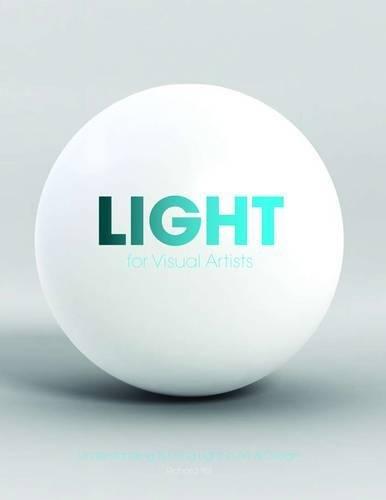 Light for Visual Artists: Understanding & Using Light in Art & Design por Richard Yot