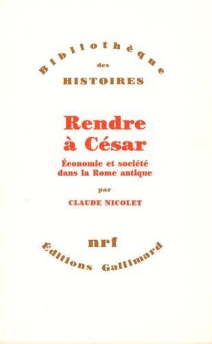 Rendre à César: Économie et société...