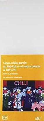 Culture, médias, pouvoirs aux Etats-Unis et en Europe occidentale de 1945 à 1991 - Textes et documents de Philippe Poirrier