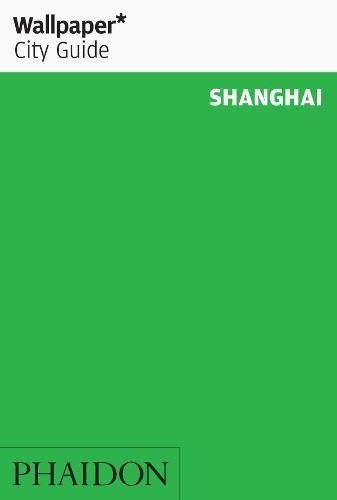 Shanghai. Ediz. inglese (Wallpaper. City Guide)