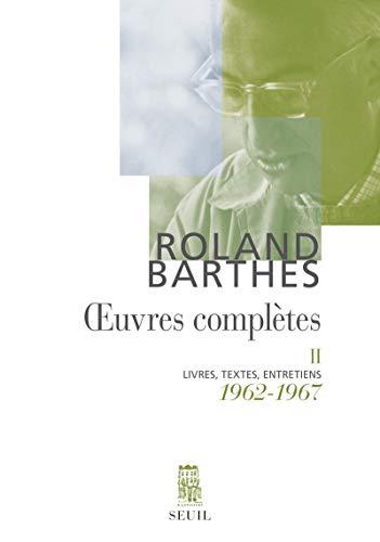 Oeuvres complètes, tome 2 : Livres, textes, entretiens, 1962-1967 par Roland Barthes
