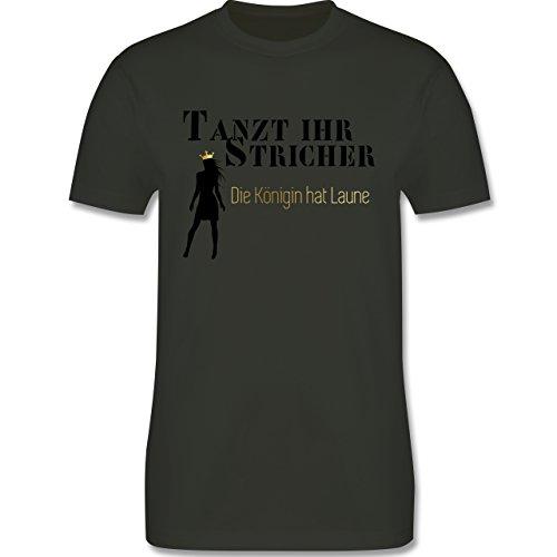 Urlaub - Tanzt ihr Stricher, die Königin hat Laune - Herren Premium T-Shirt Army Grün