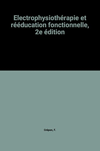 Electrophysiothérapie et rééducation fonctionnelle, 2e édition