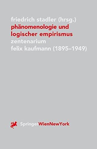 Phänomenologie und Logischer Empirismus: Zentenarium Felix Kaufmann (1895-1949) (Veröffentlichungen des Instituts Wiener Kreis) (German and English Edition)