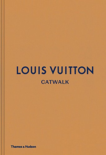 Louis Vuitton Catwalk: The Complete Fashion Collections por Louise Rytter