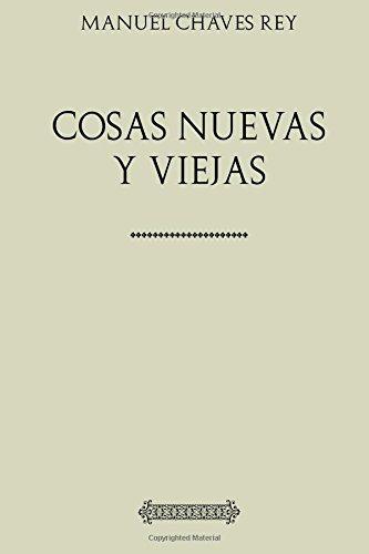 Descargar Libro Cosas nuevas y viejas.: Apuntes Sevillanos de Manuel Chaves Rey