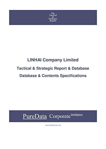 LINHAI Company Limited: Tactical & Strategic Database Specifications  (Tactical & Strategic - China Book 32358)